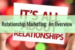Relationship Marketing An Overview