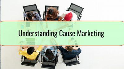 Understanding Cause Marketing