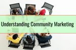 Understanding Community Marketing