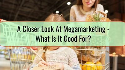 A Closer Look At Megamarketing - What Is It Good For