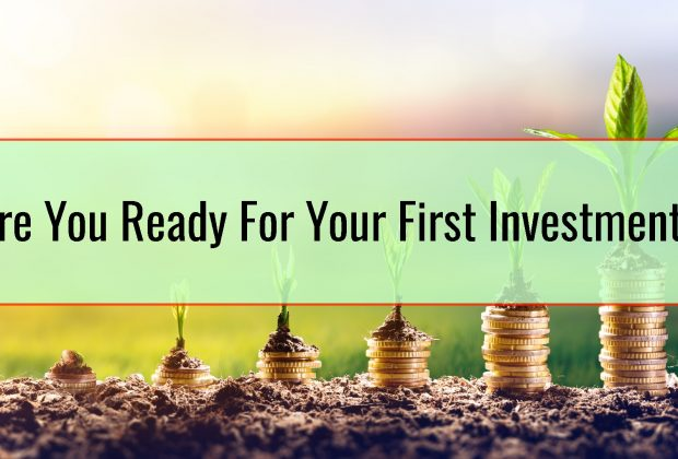 Are You Ready For Your First Investment