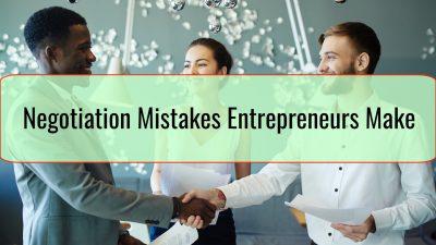 Negotiation Mistakes Entrepreneurs Make