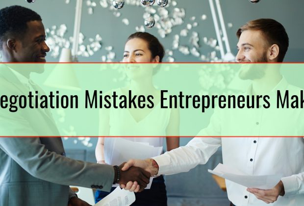Negotiation Mistakes Entrepreneurs Make