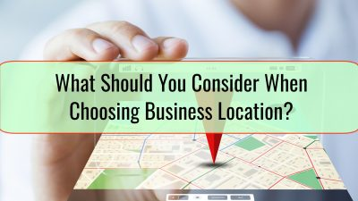 What Should You Consider When Choosing Business Location