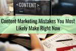 Content Marketing Mistakes You Most Likely Make Right Now