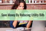 Save Money By Reducing Utility Bills