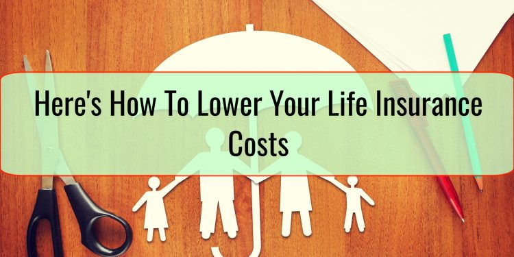 Here's How To Lower Your Life Insurance Costs