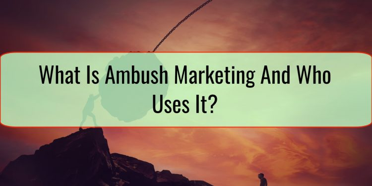What Is Ambush Marketing And Who Uses It